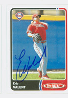 Eric Valent AUTOGRAPH 2003 Topps Total Phillies   [SKU:ValeE13691_TOTAL03]