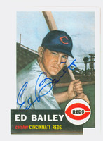 Ed Bailey AUTOGRAPH d.07 Topps 1953 Archives Reds   [SKU:BailE405_T53BBRP1]