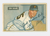 Erv Dusak AUTOGRAPH d.94 1951 Bowman #310 Pirates HIGH NUMBER CARD IS F/P; PERS, CREASE