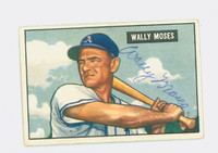 Wally Moses AUTOGRAPH d.90 1951 Bowman #261 Athletics HIGH NUMBER CARD IS G/VG; AUTO CLEAN