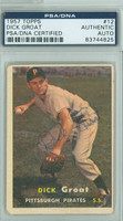 Dick Groat AUTOGRAPH 1957 Topps #12 Pirates PSA/DNA CARD IS G/VG; CRN WEAR