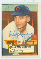 Paul Minner AUTOGRAPH d.06 1952 Topps #127 Cubs CARD IS VG; AUTO CLEAN