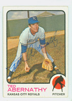 Ted Abernathy AUTOGRAPH d.04 1973 Topps #22 Royals CARD IS VG; AUTO CLEAN