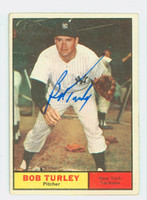 Bob Turley AUTOGRAPH d.13 1961 Topps #40 Yankees CARD IS G/VG; LT CREASES, AUTO CLEAN