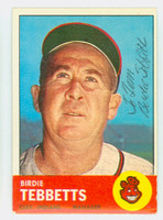Birdie Tebbetts AUTOGRAPH d.99 1963 Topps #48 Indians CARD IS CLEAN EX  [SKU:TebbB215_T63BBC]