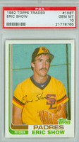 1982 Topps Baseball Traded 106 Eric Show San Diego Padres PSA 10 Gem Mint