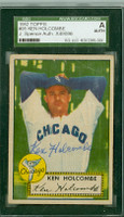 Ken Holcombe AUTOGRAPH d.10 1952 Topps #95 White Sox SGC/JSA CARD IS CLEAN VG; AUTO CLEAN
