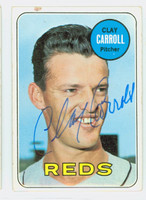 Clay Carroll AUTOGRAPH 1969 Topps #26 Reds CARD IS VG; SL STAIN ON BORDER, AUTO CLEAN
