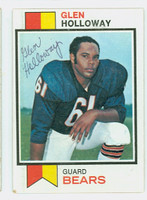 Glen Holloway AUTOGRAPH d.11 1973 Topps Football #114 Bears CARD IS VG, CRN DING
