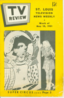 1951 TV Review May 12 Super Circus (32 pg) St. Louis edition Good to Very Good - No Mailing Label  [Moisture staining throughout bottom corner of book; listings fine]