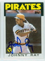 Johnny Ray AUTOGRAPH 1986 Topps #615 Pirates 