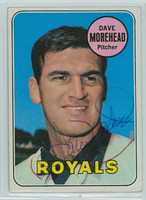 Dave Morehead AUTOGRAPH 1969 Topps #29 Royals CARD IS VG