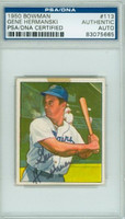 Gene Hermanski AUTOGRAPH d.10 1950 Bowman #113 Dodgers PSA/DNA TAPE RES ON FRONT; o/w EX