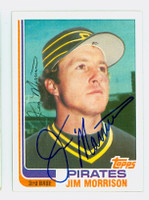 Jim Morrison AUTOGRAPH 1982 Topps #77 Pirates TRADED 