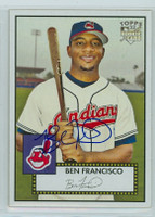Ben Francisco AUTOGRAPH 2006 Topps 1952 Topps Edition Indians 
