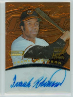 Frank Robinson AUTOGRAPH 2001 Topps Fusion Certified Autograph Issue Orioles CERTIFIED 