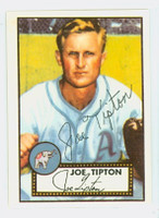 Joe Tipton AUTOGRAPH d.94 1952 Topps 1983 Reprint Athletics 