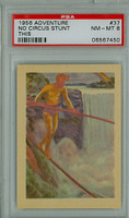 1956 Adventure 37 High Wire PSA 8 Near Mint to Mint