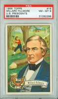 1956 U.S. Presidents 16 Millard Fillmore PSA 8 Near Mint to Mint
