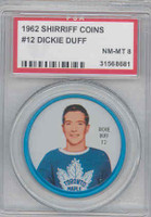 1962-63 Shiriff Hockey Coins 12 Dickie Duff Toronto Maple Leafs PSA 8 Near Mint to Mint