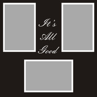 It's all Good - 12x12 Overlay