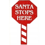 Santa Stops Here GLITTER stop sign