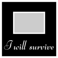 I will survive - 12x12 Overlay