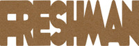 "Freshman - Chipboard Word - 7 1/2"" x 2 1/2"""