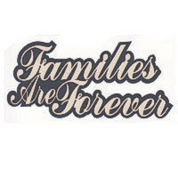 Families are Forever Laser Die Cut - 2 Color