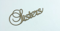SISTERS - Fancy Chipboard Word