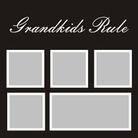 Grandkids Rule - 12x12 Overlay