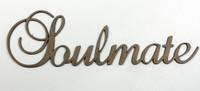 Soulmate - Fancy Chipboard Word