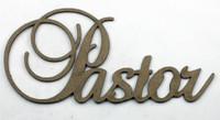PASTOR - Fancy Chipboard Word