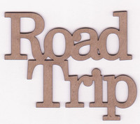 ROAD TRIP - Chipboard Quotations