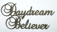 DAYDREAM BELIEVER - Chipboard Quotation