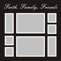 Faith, Family, Friends - 12x12 Overlay