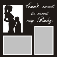 Can't wait to meet my Baby - 12x12 Overlay