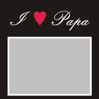 I Heart Papa - 6x6 Overlay
