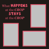 What Happens at the Crop - 12x12 Overlay