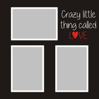 Crazy little thing called LOVE - 12x12 Overlay