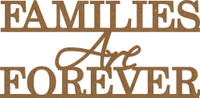 Families Are Forever - Chipboard Quotations