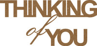 Thinking of You Chipboard Embellishment - Chipboard Quotations