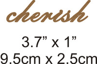 Cherish - Beautiful Script Chipboard Word