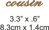 Cousin - Beautiful Script Chipboard Word