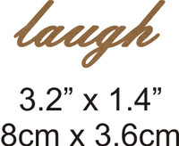 Laugh  - Beautiful Script Chipboard Word