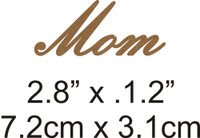 Mom - Beautiful Script Chipboard Word