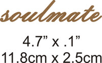 Soulmate - Beautiful Script Chipboard Word