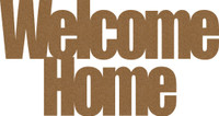 Welcome Home Chipboard Word