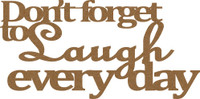 Don't forget to Laugh every day - Chipboard Quote