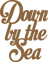 Down by the Sea - Chipboard Quote